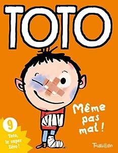 """Afficher """"Toto, le super zéro n° 9 Toto, même pas mal !"""""""