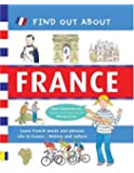 Find Out About France: Learn French Words and Phrases and About Life in France (Find Out About Books)