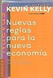 Las Nuevas Reglas de la Nueva Economía, Kevin Kelly, 9685015058