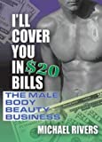 I'll Cover You in $20 Bills, Michael Rivers, 1560234725