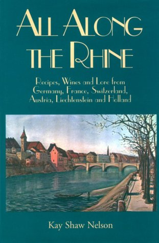 Rhine Wine (All Along the Rhine: Recipes, Wine and Lore from Germany, France, Switzerland, Austria, Liechtenstein and Holland)