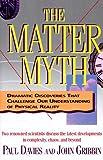 The Matter Myth, Paul Davies and John Gribbin, 0671728415