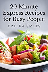 20 Minute Express Recipes for Busy People (English Edition)