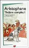 Théâtre complet 01 : Les Acharniens, les Cavaliers, les Nuées, les Guêpes, la Paix, les Oiseaux, Lysistrata, les Thesmophories, les Grenouilles, l'Assemblée des Femmes, Ploutos par Aristophane