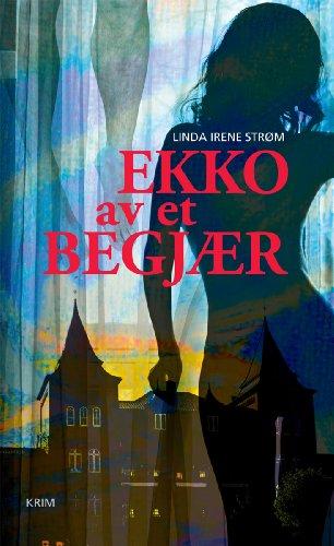 Ekko av et begjær (Norwegian_bokmal Edition)