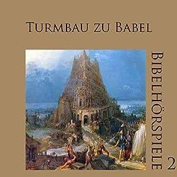 Turmbau zu Babel (Bibelhörspiele 2.2)