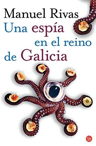 Download Una espía en el reino de Galicia (Narrativa Española) PDF