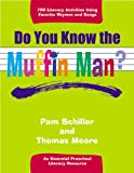 Do You Know the Muffin Man?: Literacy Activities Using Favorite Rhymes and Songs