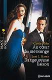 img - for Au coeur du mensonge - dangereuse liaison book / textbook / text book