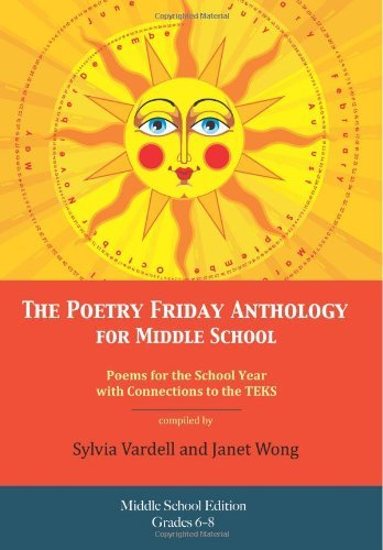 Download By Sylvia Vardell The Poetry Friday Anthology for Middle School (grades 6-8), Texas TEKS Edition: Poems for the School (Middle School (grades 6-8), Texas T) [Paperback] PDF