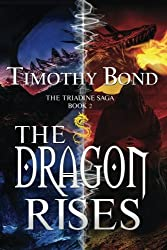 The Dragon Rises: An Epic Fantasy (The Triadine Saga) (Volume 2)