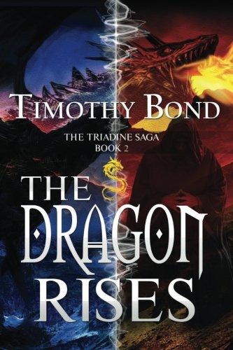 - The Dragon Rises: An Epic Fantasy (The Triadine Saga) (Volume 2)