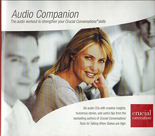 Crucial Conversations: Audio Companion (The Audio Workout to Strengthen Your Crucial Conversations Skills) [6 CD set]