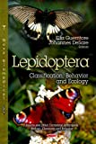 img - for Lepidoptera: Classification, Behavior and Ecology (Insects and Other Terrestrial Arthropods: Biology, Chemistry and Behavior: Animal Science, Issues and Professions) book / textbook / text book