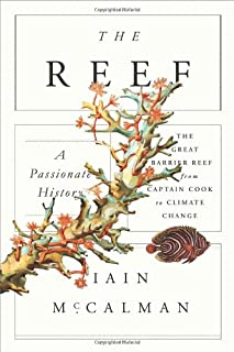 Book Cover: The Reef: A Passionate History: The Great Barrier Reef from Captain Cook to Climate Change
