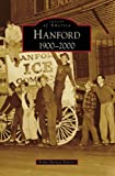 img - for Hanford: 1900-2000 (Images of America) book / textbook / text book