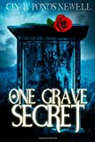 One Grave Secret, Cindy Ponds Newell, 1493510002