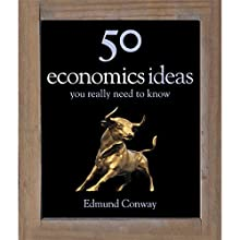 50 Economics Ideas You Really Need to Know Audiobook by Edmund Conway Narrated by Nigel Anthony