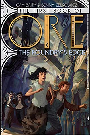 book cover of The First Book of Ore: The Foundry\'s Edge