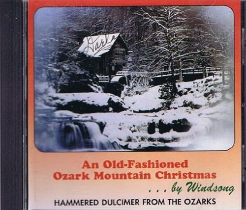 An Old-Fashioned Ozark Mountain Christmas with Windsong Hammered Dulcimer From the Ozarks [Audio CD]