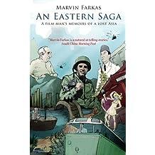 An Eastern Saga: A Film Man's Memoir of a Lost Asia