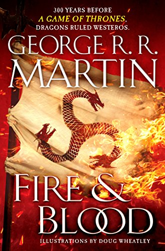 Fire and Blood: 300 Years Before A Game of Thrones (A Targaryen History) (A Song of Ice and Fire) cover