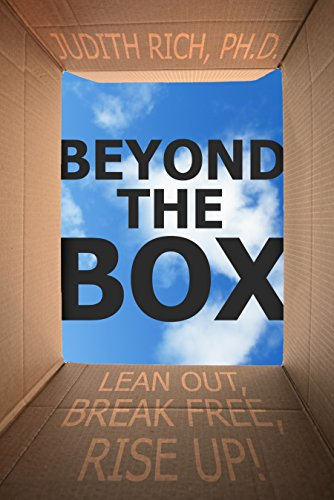 Beyond the Box: Lean Out, Break Free, Rise Up! by Judith Rich Ph.D. ebook deal