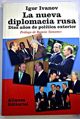 La nueva diplomacia rusa / the New Russian Diplomacy: Diez Anos De Politica Exterior (Libros Singulares) (Spanish Edition)