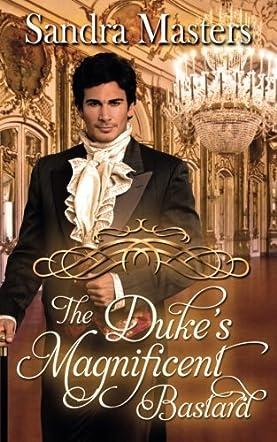 The Duke's Magnificent Bastard