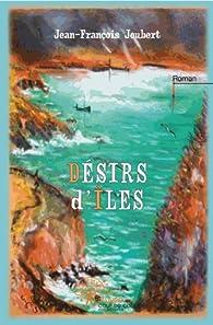Désirs d'îles par Jean-François Joubert