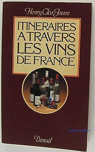 Livre gratuits en ligne Itinéraires à travers les vins de France. pdf