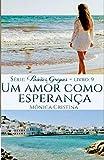 Um amor como esperança (Paixões Gregas Livro 9) (Portuguese Edition)