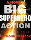 img - for Big Superhero Action (Brutalia Book 1) book / textbook / text book