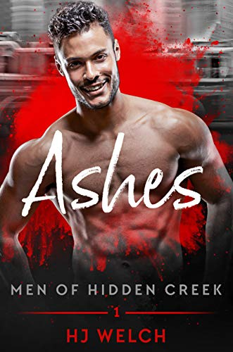 Ashes (Men of Hidden Creek Season 2 Book 1)