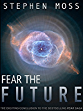 Fear the Future (The Fear Saga Book 3)