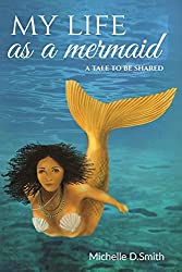 My Life As A Mermaid - A Tale To Be Shared