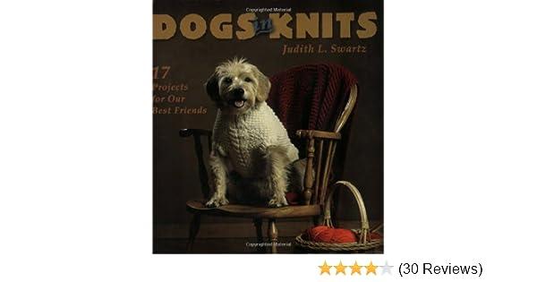 Dogs In Knits Judith Swartz 9781931499057 Amazon Books