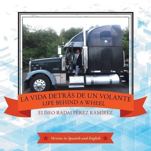 La vida detrás de un volante: Life behind a wheel (Spanish Edition) (Spanish) Paperback – July 9, 2015