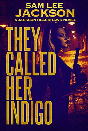 (They Called Her Indigo (A Jackson Blackhawk Novel Book 4))
