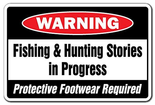 Fishing & Hunting Stories In Progress Warning Sign Fish Hunter Camo Sports ()