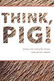 img - for Think, Pig!: Beckett at the Limit of the Human book / textbook / text book