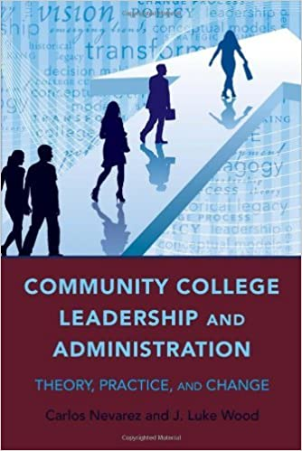 Book Community College Leadership and Administration: Theory, Practice, and Change (Education Management) by Carlos Nevarez (2010-04-30)