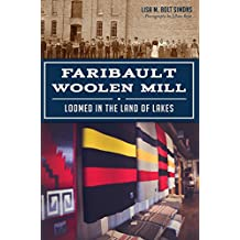Faribault Woolen Mill: Loomed in the Land of Lakes (Landmarks)
