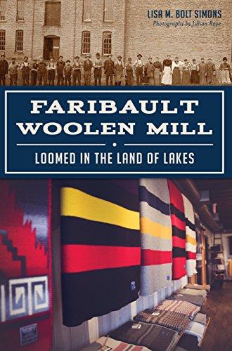 - Faribault Woolen Mill: Loomed in the Land of Lakes (Landmarks)