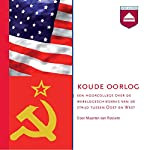 Koude Oorlog: Een hoorcollege over de wereldgeschiedenis van de strijd tussen Oost en West | Maarten van Rossem