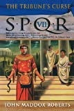 The Tribune's Curse (SPQR VII)