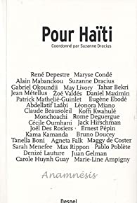 Pour Haïti : Florilège de textes inédits d'écrivains et poètes du monde en soutien au peuple haïtien par Suzanne Dracius-Pinalie