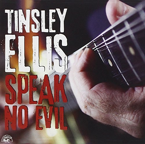 CD : Tinsley Ellis - Speak No Evil (CD)