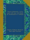 Farm arithmetic, to be used with any text-book of arithmetic or without -  Ulan Press