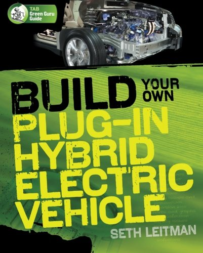 Build Your Own Plug In Hybrid Electric Vehicle  Tab Green Guru Guides